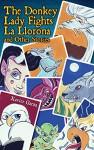 The Donkey Lady Fights La Llorona and Other Stories / La Señora Asno Se Enfrenta a La Llorona Y Otros Cuentos - Xavier Garza