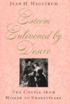 Esteem Enlivened by Desire: The Couple from Homer to Shakespeare - Jean H. Hagstrum