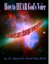 How to Hear God?s Voice: One Word Can Change Everything (Persian Version) (Persian Edition) - Dr. Martin W. Oliver PhD, Diane L. Oliver