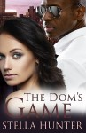 The Dom's Game - Stella Hunter
