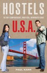 Hostels U.S.A.: The Only Comprehensive, Unofficial, Opinionated Guide (Hostels Series) - Paul Karr