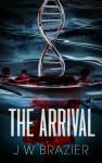 The Arrival - J.W. Brazier