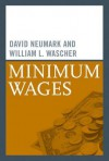Minimum Wages - David Neumark, William L. Wascher