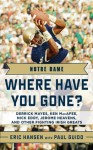 Notre Dame: Where Have You Gone? Derrick Mayes, Ken MacAfee, Nick Eddy, Jerome Heavens, and Other Fighting Irish Greats - Paul Guido, Eric Hansen