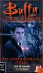 Les Métamorphoses D'alex 1 - Keith R.A. DeCandido, Joss Whedon