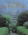 A Year at North Hill: Four Seasons in a Vermont Garden - Joe Eck, Wayne Winterrowd