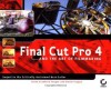 Final Cut Pro 4 and the Art of Filmmaking - Jason Cranford Teague, David Teague