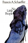 No Little People: Sixteen Sermons for the 20th Century - Francis August Schaeffer