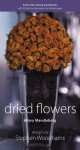 Dried Flowers: Home Decorating Workbooks with 20 Step-By-Step Projects on Fold-Out Pages - Hilary Mandleberg, Stephen Woodhams, Simon Brown