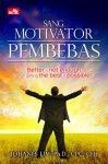 Sang Motivator - Pembebas (Sang Motivator) - Johanes Lim
