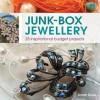 Junk-Box Jewellery: 25 Inspirational Budget Projects. by Sarah Drew - Sarah Drew
