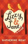 Lizzy & Jane - Katherine Reay