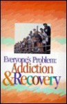 Everyone's Problem: Addiction & Recovery: Participant Book - Therese J. Borchard