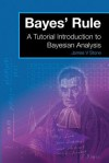 Bayes' Rule: A Tutorial Introduction to Bayesian Analysis - James V. Stone