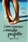 Come trovare il marito perfetto (Italian Edition) - Tracy Brogan, Lorenza Braga