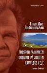 Fodspor på himlen, Drømme på jorden, Navnløse veje - Einar Már Guðmundsson, Erik Skyum-Nielsen
