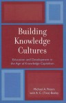 Building Knowledge Cultures: Education and Development in the Age of Knowledge Capitalism - Michael A. Peters