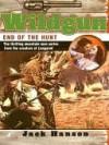 Wildgun 06: End of the Hunt - Jack Hanson