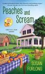Peaches and Scream (A Georgia Peach Mystery) - Susan Furlong-Bolliger