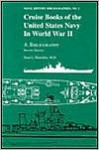 Cruise Books of the United States Navy in World War II: A Bibliography - Dean L. Mawdsley