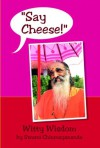 Say Cheese - Swami Chinmayananda, Anjali Singh