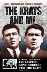 The Krays and Me: Blood, Honour and Respect. Doing Porridge With the Krays. - Charlie Bronson, Stephen Richards