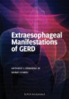 Extraesophageal Manifestations of GERD - Anthony J. DiMarino, Jr., Sidney Cohen