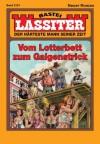 Lassiter - Folge 2121: Vom Lotterbett zum Galgenstrick (German Edition) - Jack Slade