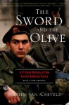 The Sword And The Olive: A Critical History Of The Israeli Defense Force - Martin van Creveld