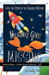 Murphy Goes Missing: A Third Grade Adventure - Courtney Chell