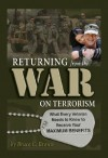 Returning from the War on Terrorism: What Every Veteran Needs to Know to Receive Your Maximum Benefits - Bruce C. Brown