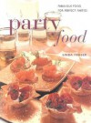 Party Food: Fabulous Food For Perfect Parties (Contemporary Kitchen) - Linda Fraser