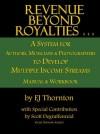 Revenue Beyond Royalties - a guide for authors to make more money - E.J. Thornton