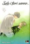 Solo i fiori sanno - Rihito Takarai