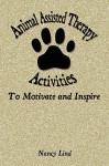 Animal Assisted Therapy Activities to Motivate and Inspire - Nancy Lind