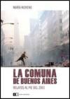 La comuna de Buenos Aires: Relatos al pie del 2001 - María Moreno