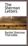 The Sherman Letters - Rachel Sherman Thorndike