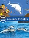 Half and Half-Swimming with Dolphins - Laurence Gillot, Elisabeth Sebaoun, Rocco, Gaetan Dorémus