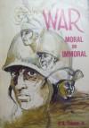 War, Moral or Immoral - R.B. Thieme Jr.