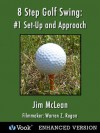 8 Step Golf Swing: #1 Set-Up and Approach (Kindle Edition with Audio/Video) - Jim McLean