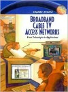 Broadband Cable TV Access Networks: From Technologies to Applications - Shlomo Ovadia, Bernard Goodwin