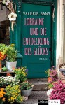 Lorraine und die Entdeckung des Glücks: Roman - Valérie Gans