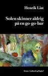 Solen skinner aldrig på en go-go-bar - Henrik List