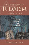 An Introduction to Judaism (Introduction to Religion) - Nicholas de Lange