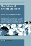 The Culture of Science Education: Its History in Person - Kenneth Tobin, Wolff-Michael Roth
