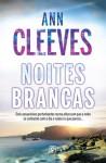 Noites Brancas (Shetland Quartet #2) - Ann Cleeves