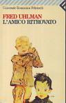 L- L'AMICO RITROVATO - FRED UHLMAN - FELTRINELLI - UE-- 1996 - B - ZCS177 - FRED UHLMAN