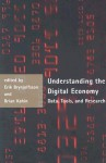Understanding the Digital Economy: Data, Tools, and Research - Erik Brynjolfsson