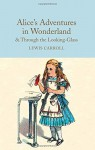 Alice's Adventures in Wonderland & Through the Looking-Glass (Macmillan Collector's Library) - Lewis Carroll, John Tenniel, Anna South