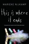 This Is Where It Ends - Marieke Nijkamp